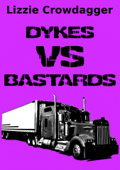 Dykes VS Bastards