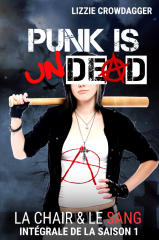 Punk is undead / La chair & le sang