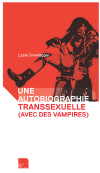 Une autobiographie transsexuelle (avec des vampires)