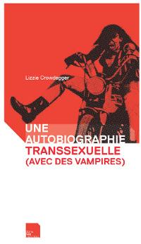 Une autobiographie transsexuelle (avec des vampires)