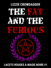 The Fat and the Furious, épisode 1 de la série de fantasy urbaine Lacets rouges & magie noire